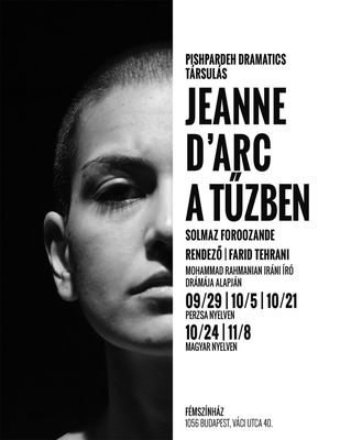 Mohammad Rahmanian's Joan of Arc in Fire on Stage in Budapest